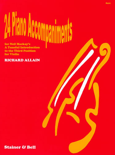 Allain, Richard: 24 Piano Accompaniments For Neil Mackay's 'A Tuneful Introduction To The Third Position'