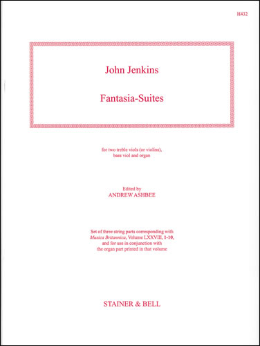 Jenkins, John: Fantasia-Suites. Two Treble Viols (or Violins),  Bass Viol And Organ