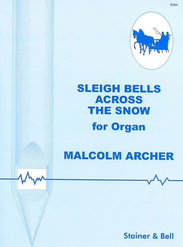 Archer, Malcolm: Sleigh Bells Across The Snow