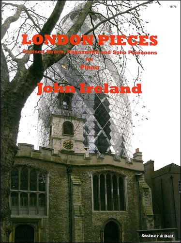 Ireland, John: London Pieces For Piano