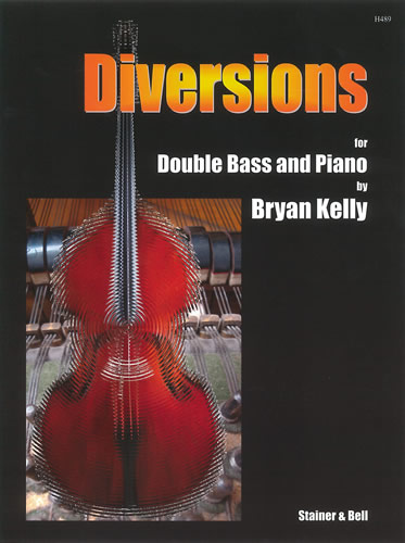 Kelly, Bryan: Diversions For Double Bass And Piano