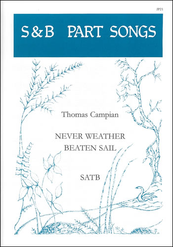 Campion, Thomas: Never Weather-beaten Sail