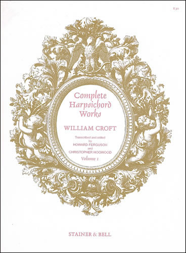 Croft, William Complete Harpsichord Music. Book 1