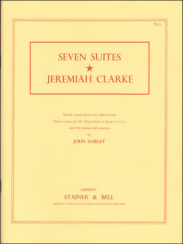 Clarke, Jeremiah: Seven Early Keyboard Suites