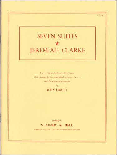 Clarke, Jeremiah: Seven Early Keyboard Suites
