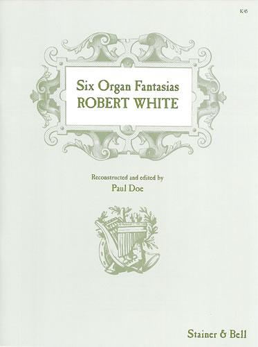 White, Robert: Six Organ Fantasias