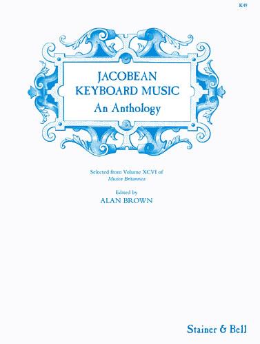Jacobean Keyboard Music: An Anthology