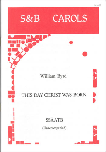 Byrd, William: This Day Christ Was Born