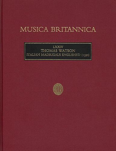Watson, Thomas: Italian Madrigals Englished