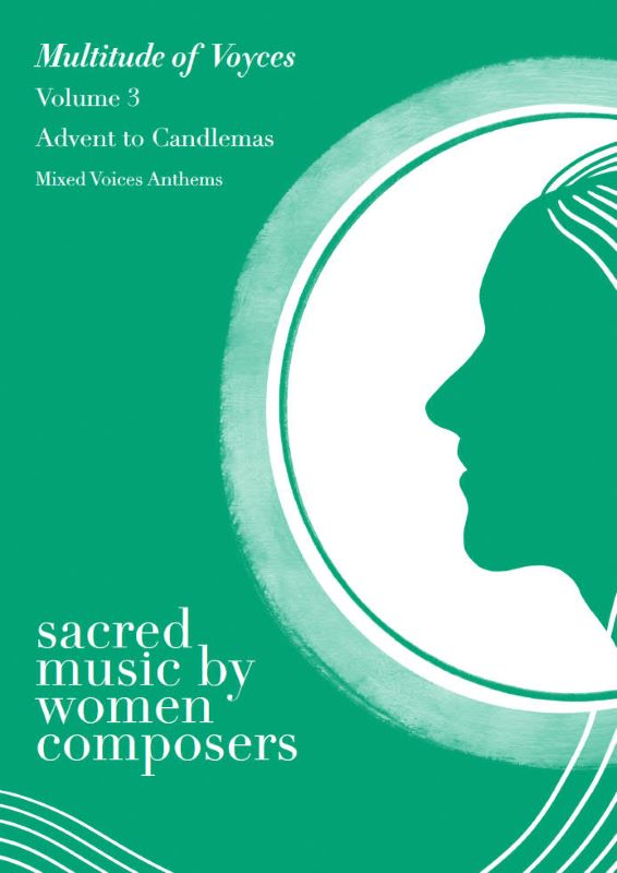 Multitude Of Voyces: Sacred Music By Women Composers. Volume 3: Advent To Candlemas: COMING SOON