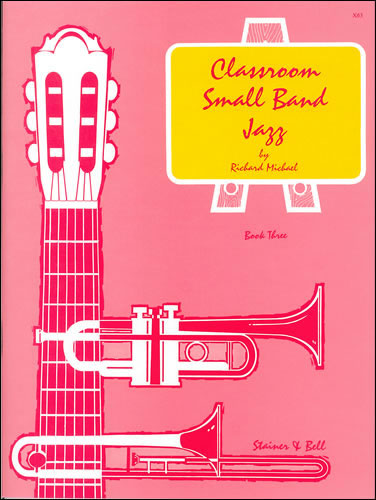 Michael, Richard: Classroom Small Band Jazz. Book 3. Complete Pack