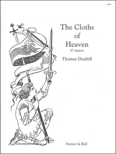 Dunhill, Thomas: Cloths Of Heaven, The. C Major