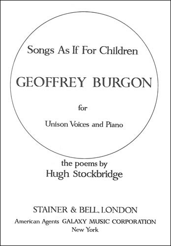 Burgon, Geoffrey: Songs As If For Children