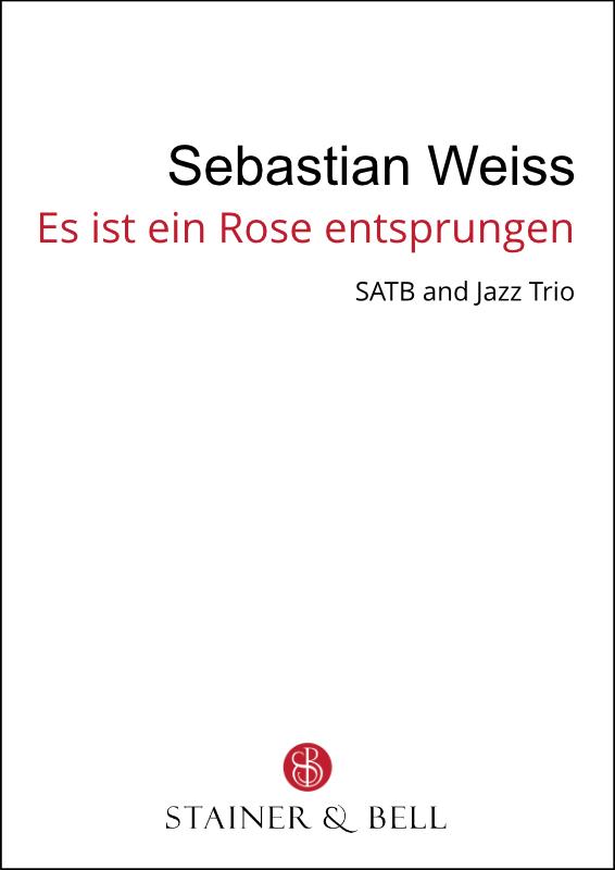 Weiss, Sebastian: Es Ist Ein Rose Entsprungen