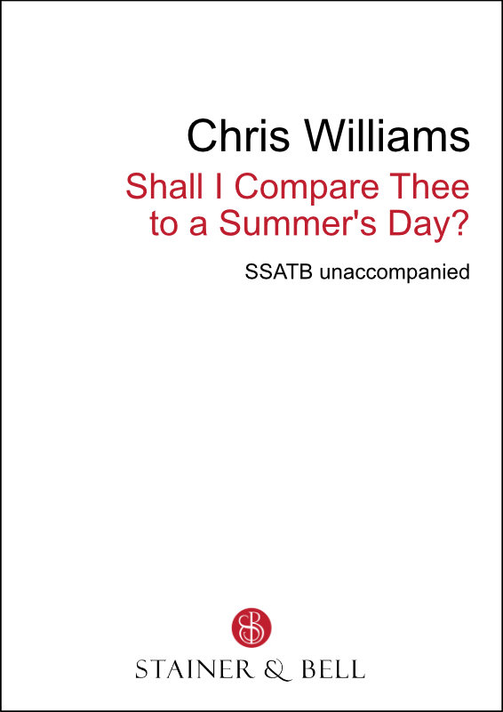 Williams, Chris: Shall I Compare Thee To A Summer's Day? (SSATB)