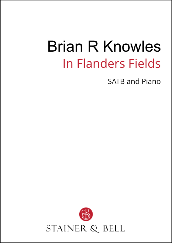 Knowles, Brian R: In Flanders Field (SATB)