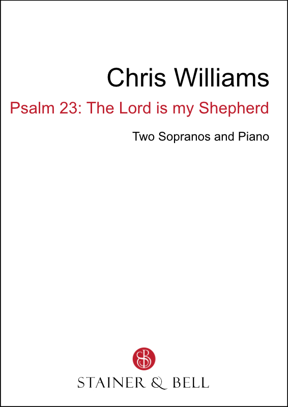 Williams, Chris: Psalm 23: The Lord Is My Shepherd (SS)