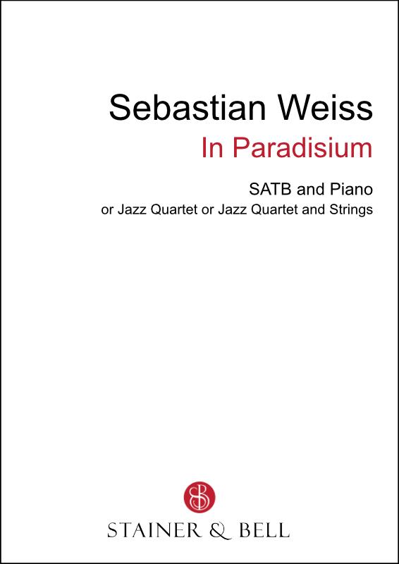 Weiss, Sebastian: In Paradisum (SATB)