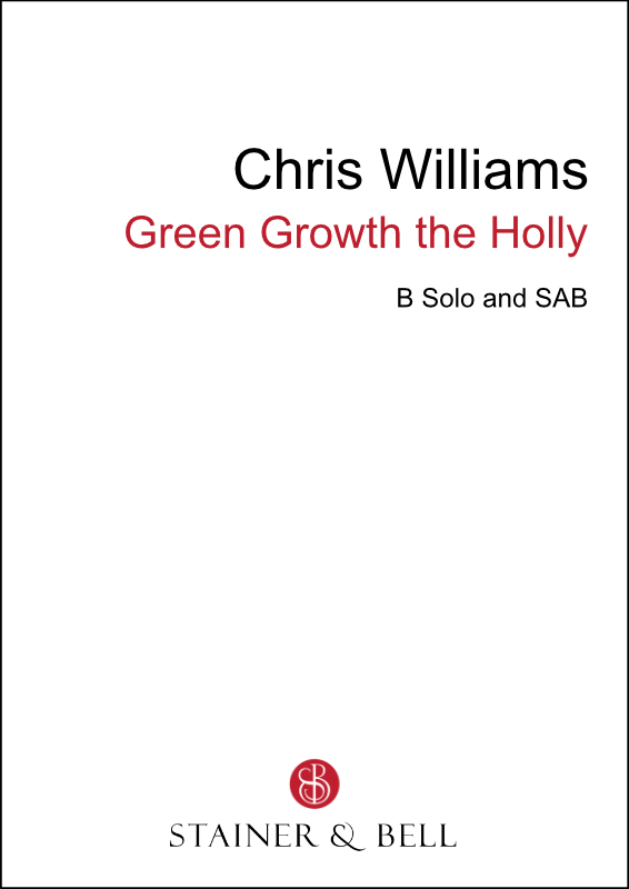 Williams, Chris: Green Growth The Holly (SAB)