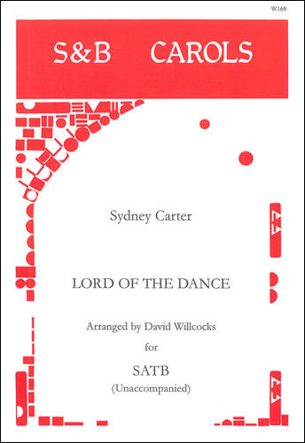 Carter, Sydney: Lord Of The Dance. SATB Unaccompanied Arr. David Willcocks