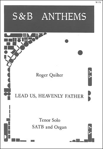 Quilter, Roger: Lead Us, Heavenly Father