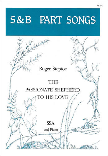 Steptoe, Roger: The Passionate Shepherd To His Love