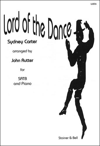 Carter, Sydney: Lord Of The Dance. SATB And Piano Arr. John Rutter