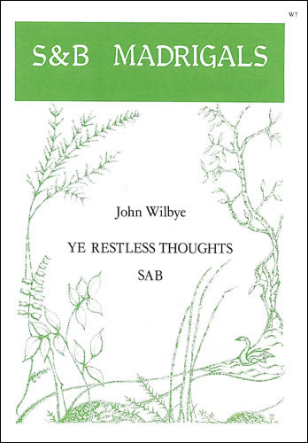 Wilbye, John: Ye Restless Thoughts