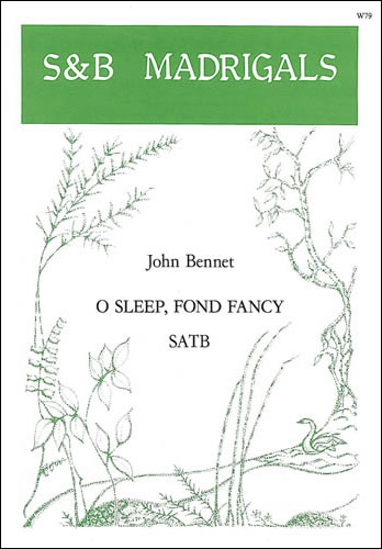 Bennett, John: O Sleep, Fond Fancy