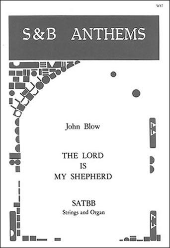 Blow, John: The Lord Is My Shepherd