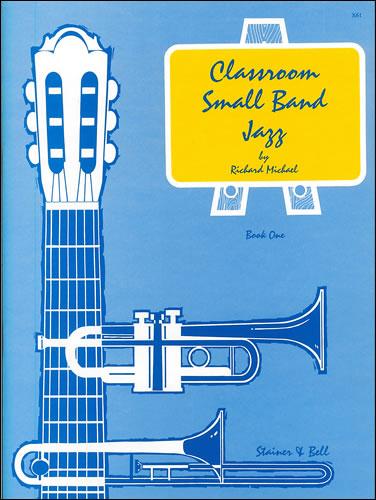 Michael, Richard: Classroom Small Band Jazz. Book 1. Score