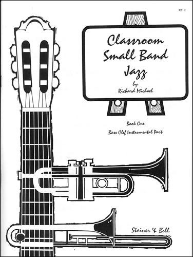 Michael, Richard: Classroom Small Band Jazz. Book 1. Additional Bass Clef Part