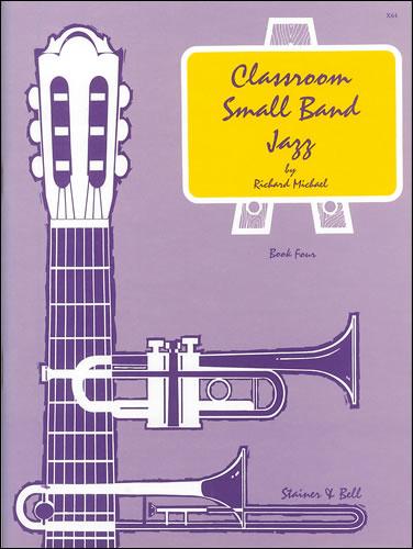 Michael, Richard: Classroom Small Band Jazz. Book 4. Score
