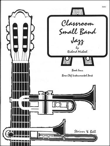Michael, Richard: Classroom Small Band Jazz. Book 4. Additional Bass Clef Part