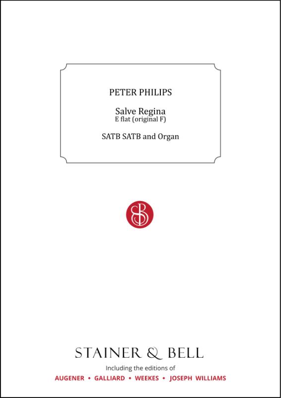 Philips, Peter: Salve Regina. E Flat (orig. F)