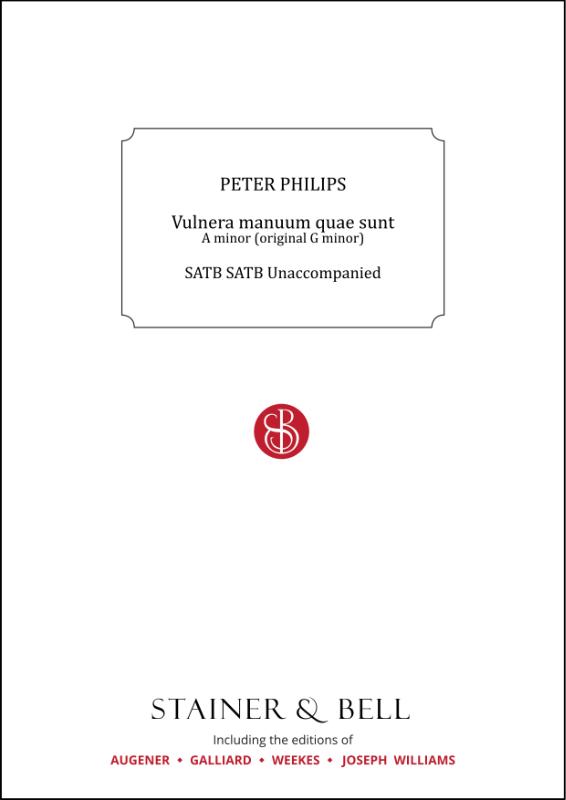 Philips, Peter: Vulnera Manuum Quae Sunt. A Minor (orig. G Minor)