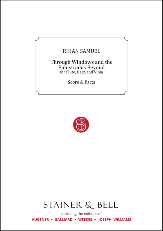 Samuel, Rhian: Through Windows And The Balustrades Beyond For Flute, Harp And Viola