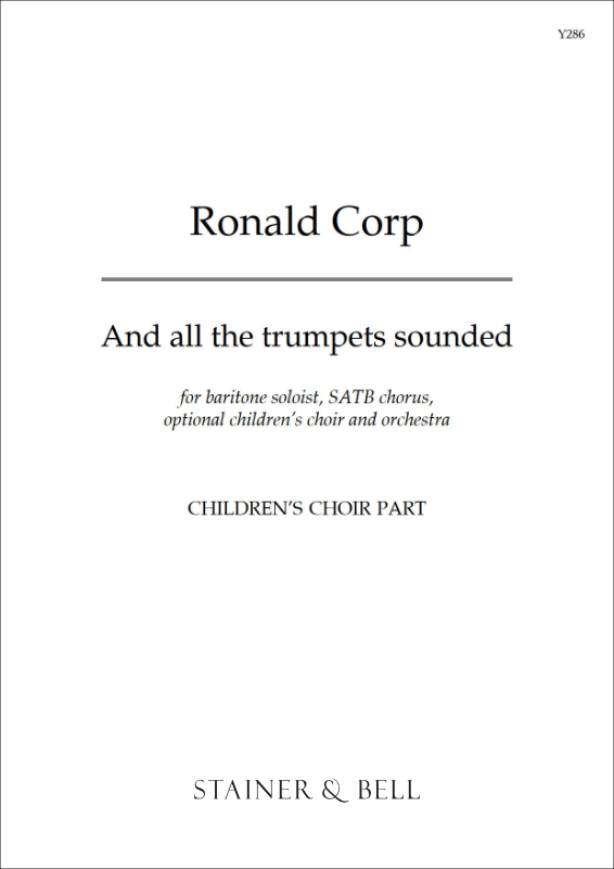Corp, Ronald: And All The Trumpets Sounded. Children's Choir Part