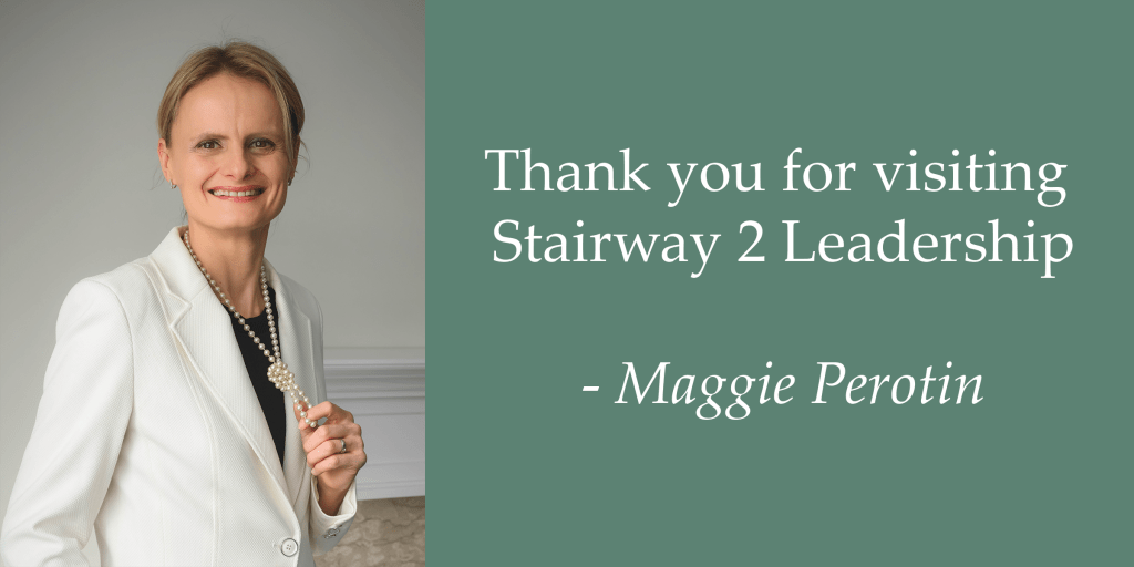 Thank you for visiting Stairway 2 Leadership - Maggie Perotin