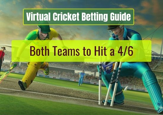 Both Teams to Hit a 4_6 - Virtual Cricket Betting Guide