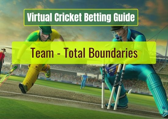 Team - Total Boundaries - Virtual Cricket Betting Guide