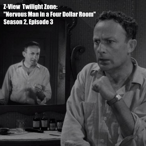 """Z-View Twilight Zone: """"Nervous Man in a Four Dollar Room"""