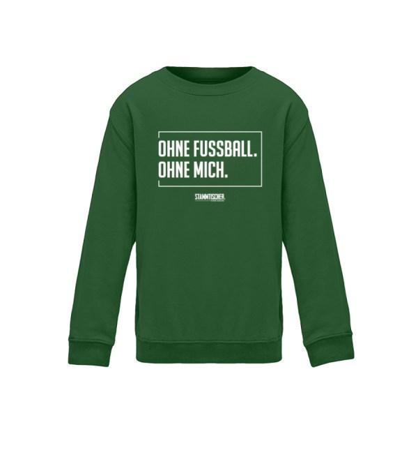"""""""Ohne Fussball. Ohne Mich."""" - Kinder SW - Kinder Sweatshirt-833"""