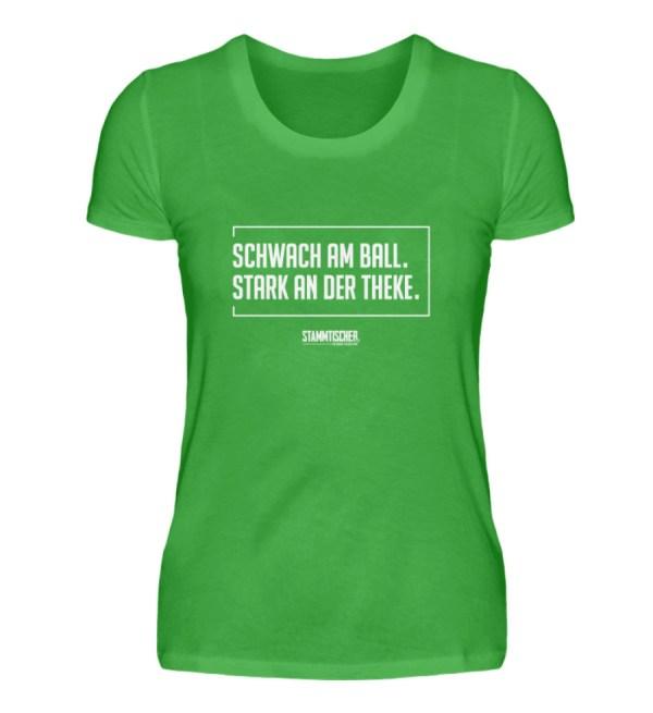 """""""Schwach am Ball. Stark an der Theke.""""Da - Damenshirt-2468"""