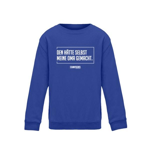 """""""Den hätte selbst meine Oma gemacht.""""-SW - Kinder Sweatshirt-668"""