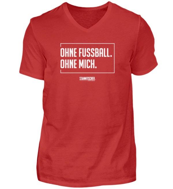 """""""Ohne Fussball. Ohne mich."""" - V-Neck - Herren V-Neck Shirt-4"""