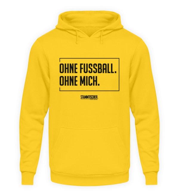 """""""Ohne Fussball. Ohne mich."""" - Hoodie - Unisex Kapuzenpullover Hoodie-1774"""