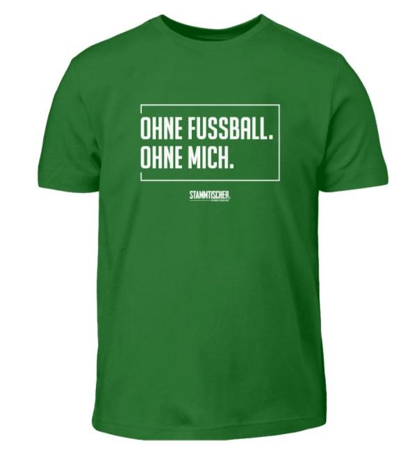 """Ohne Fussball. Ohne Mich.""-Kinder-h - Kinder T-Shirt-718"