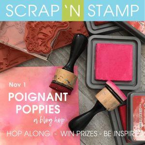 Poignant Poppies Scrap 'N Stamp Blog Hop