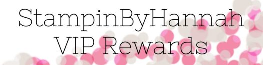 StampinByHannah VIP Rewards How to Get FREE Stamps
